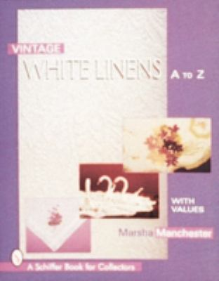 Vintage White Linen : A to Z - Marsha L. Manchester