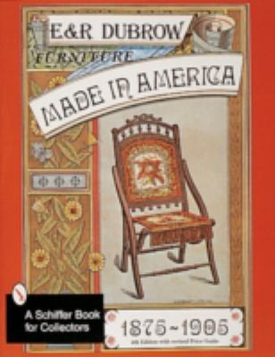 Furniture Made in America, 1875-1905 - Richard Dubrow; Eileen Dubrow