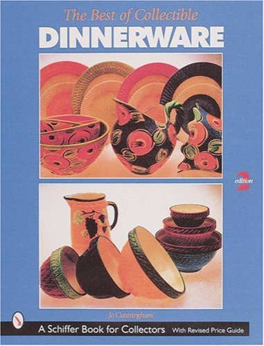 The Best of Collectible Dinnerware (A Schiffer Book for Collectors) - Jo Cunningham