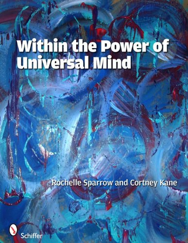 Within the Power of Universal Mind - Rochelle Sparrow; Cortney Kane