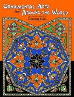 Ornamental Arts from Around the World Coloring Book
