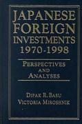 Japanese Foreign Investments, 1970-1998: Perspectives and Analyses - Basu, Dipak R.; Miroshnik, Victoria