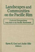 Landscapes and Communities on the Pacific Rim: Cultural Perspectives from Asia to the Pacific Northwest