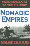 Nomadic Empires: From Mongolia to the Danube