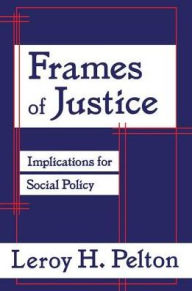 Frames of Justice: Implications for Social Policy