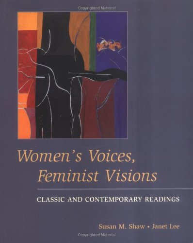 Women's Voices, Feminist Visions: Classic and Contemporary Readings - Susan M. Shaw; Janet Lee