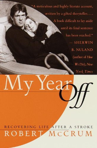 My Year Off: Recovering Life After a Stroke - Robert McCrum