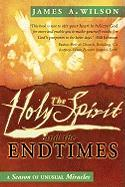 The Holy Spirit and the Endtimes: A Season of Unusual Miracles