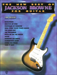 The New Best of Jackson Browne for Guitar: Easy TAB Deluxe