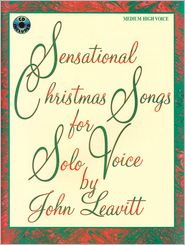 Sensational Christmas Songs for Solo Voice: Medium High Voice
