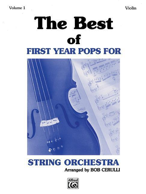 The Best of First Year Pops for String Orchestra, Vol 1: Violin - Bob Cerulli
