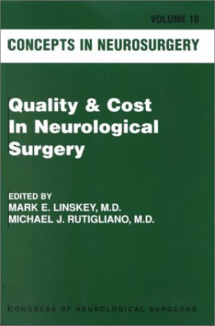 Concepts in Neurosurgery: Quality  &  Cost In Neurological Surgery - Mark E. Linskey; Michael J. Rutigliano; Rutigliano; Irwin M. Freedberg; Miguel R. Sanchez; LifeART; Ferdinand