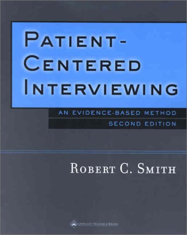 Patient-Centered Interviewing: An Evidence-Based Method - Robert C. Smith MD