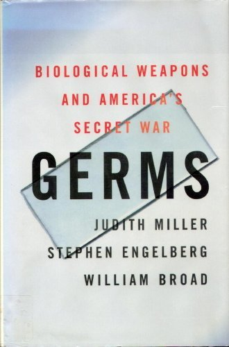 Germs : Biological Weapons and America's Secret War - Judith Miller; Stephen Engelberg; William J. Broad