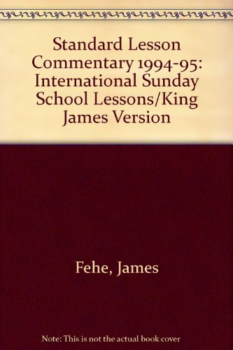 Standard Lesson Commentary 1994-95: International Sunday School Lessons/King James Version