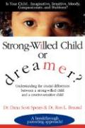 Strong-Willed Child or Dreamer?