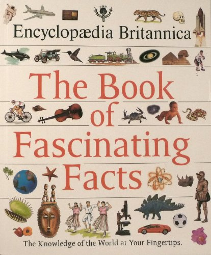 The Book of Fascinating Facts - Encyclopedia Britannica