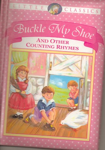 Buckle My Shoe And Other Counting Rhymes - Little Classics - Publications International, Ltd. - CEO Louis Weber