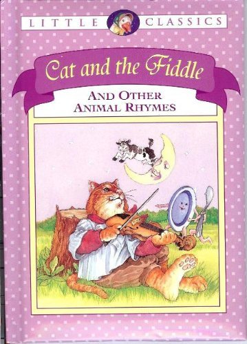 Cat and the Fiddle And Other Animal Rhymes - Little Classics - Publications International, Ltd. - CEO Louis Weber