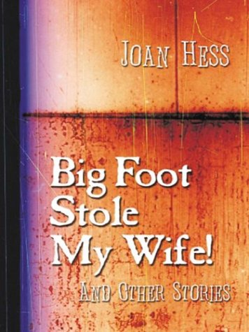 Big Foot Stole My Wife! and Other Stories (Five Star First Edition Mystery) - Joan Hess