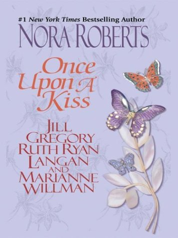 Once upon a Kiss - Nora Roberts
