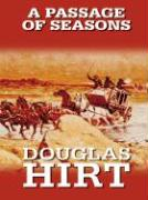 A Passage of Seasons - Hirt, Douglas