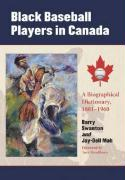 Black Baseball Players in Canada: A Biographical Dictionary, 1881-1960
