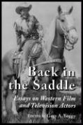 Back in the Saddle: Essays on Western Film and Television Actors