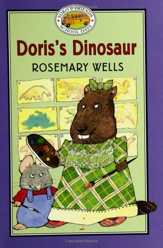 Yoko  &  Friends School Days: Doris's Dinosaur - Book #4 (Yoko and Friends--School Days) - Rosemary Wells