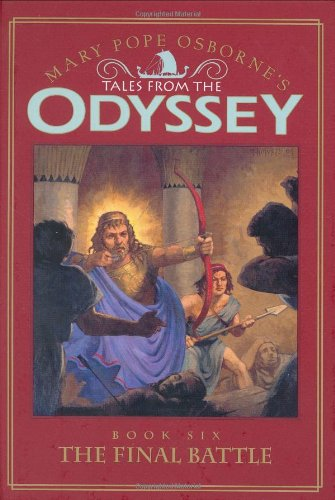 Tales from the Odyssey: The Final Battle - Book #6: Mary Pope Osborne's Tales from the Odyssey - Mary Pope Osborne