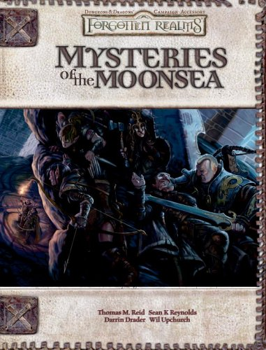 Mysteries of the Moonsea (Dungeons  &  Dragons d20 3.5 Fantasy Roleplaying, Forgotten Realms Supplement) - Thomas Reid; Sean Reynolds; Darrin Drader; Wil Upchurch
