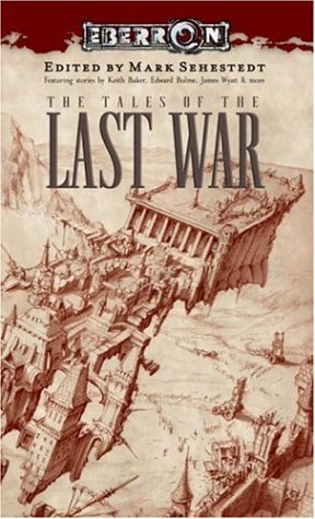 Tales of the Last War (Eberron Novels) - Mark Sehestedt