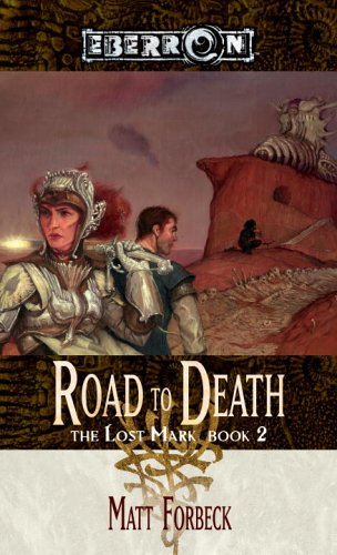 The Road to Death (The Lost Mark, Book 2) - Matt Forbeck