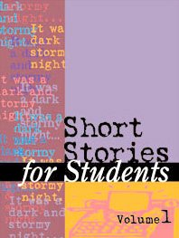 Short Stories for Students: Presenting Analysis, Context  &  Criticism on Commonly Studied Short Stories, Vol. 1 - Kathleen Wilson