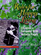 Rules for Happy Living: Children's Sermons with Activity Pages - Bland, Julia E.