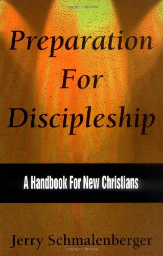 Preparation For Discipleship - Jerry L. Schmalenberger