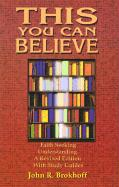 This You Can Believe - Brokhoff, John R.