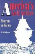 America's Early Settlers: Moments in History - Jordan, Shirley