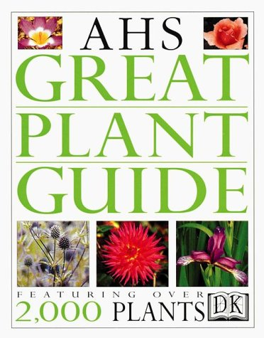American Horticultural Society Great Plant Guide - DK Publishing