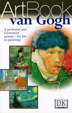 Van Gogh: A Profound and Tormented Genius--His Life in Paintings - DK Publishing