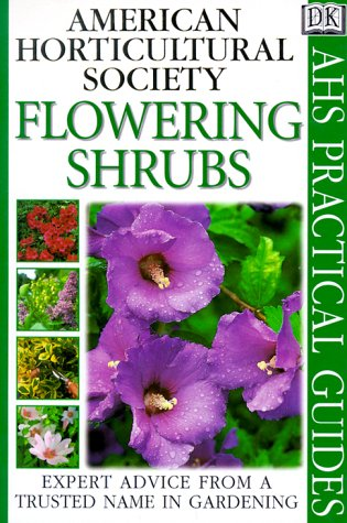 American Horticultural Society Practical Guides: Flowering Shrubs - DK Publishing