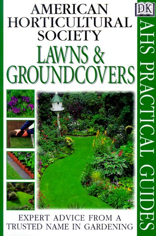 American Horticultural Society Practical Guides: Lawns And Groundcovers - DK Publishing