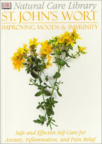 Natural Care Libary St. John's Wort: Safe and Effective Self-Care for Anxiety, Inflammation and Pain Relief - Stephanie Pedersen