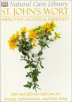 St. John's Wort : Safe and Effective Self-Care for Anxiety, Inflammation, and Pain Relief: Improve Moods and Immunity - Stephanie Pedersen