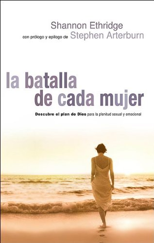 Batalla de Cada Mujer, La: Every Woman's Battle (Spanish Edition) - Shannon Ethridge