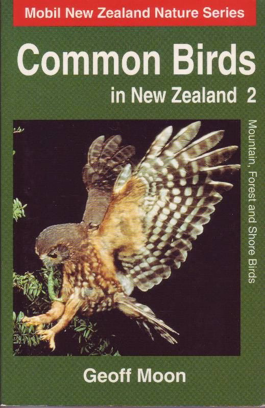 Common Birds in New Zealand 2; Mountain, Forest and Shore Birds - Moon, Geoff