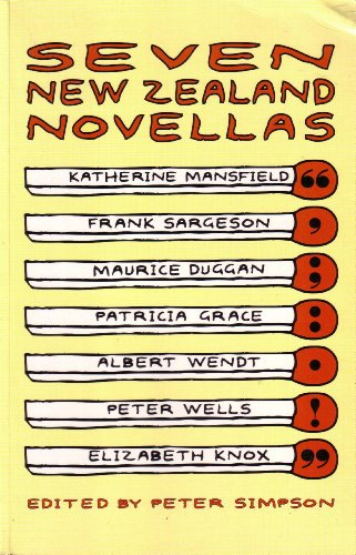 Seven New Zealand Novellas - Katherine Mansfield and Frank Sargeson and Maurice Duggan and Patricia Grace and Albert Wendt and Peter Wells