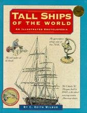 Tall Ships of the World (Illustrated Living History) - Keith C. Wilbur