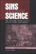 Sins Against Science: The Scientific Media Hoaxes of Poe, Twain, and Others - Walsh, Lynda