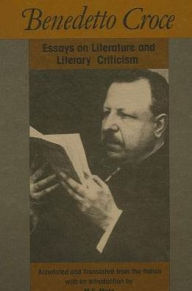 Benedetto Croce: Essays on Literature and Literary Criticism